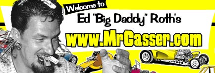 "Welcome to Ed ""Big Daddy"" Roth's MrGasser.com"